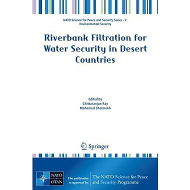 Riverbank Filtration for Water Security in Desert Countries(NATO Science for Peace and Security Serie, Used Book (9789400700390)