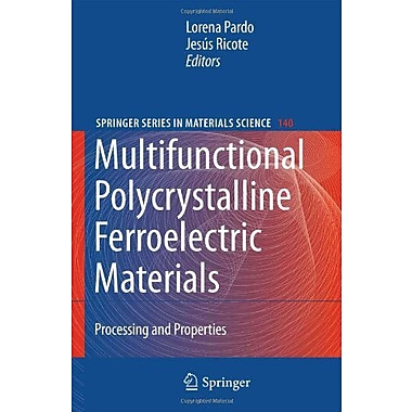 Multifunctional Polycrystalline Ferroelectric Materials: Processing and Properties(Springer Series in , New Book (9789048128747)