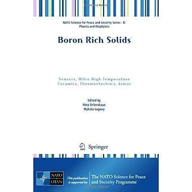 Boron Rich Solids: Sensors, Ultra High Temperature Ceramics, Thermoelectrics, Armor(NATO Science for (9789048198177)