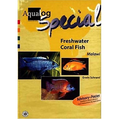 Freshwater Coral Fish: Cichlids from Lake Malawi (AQUALOG Special) (9783931702496)