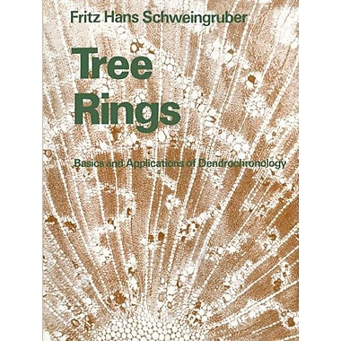 Tree Rings: Basics and Applications of Dendrochronology, New Book (9789027724458)