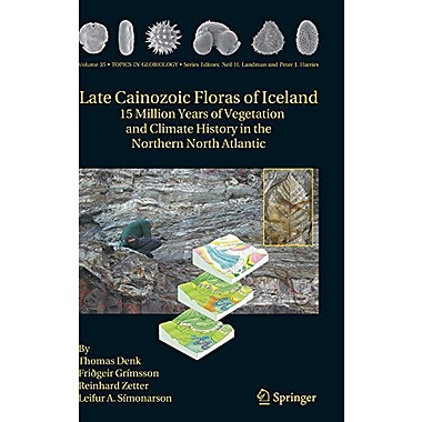 Late Cainozoic Floras of Iceland: 15 Million Years of Vegetation and Climate History in the Northern N, New Book (9789400703711)
