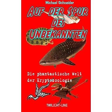 Auf der Spur des Unbekannten (German Edition), New Book (9783941122482)