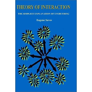 Theory of Interaction: The Simplest Explanation of Everything, Used Book (9789549103427)