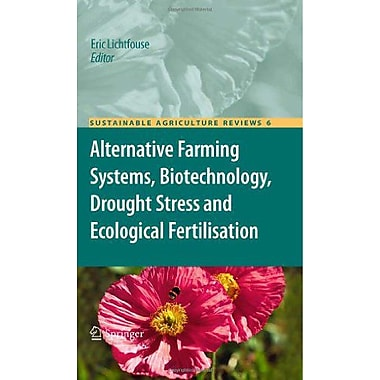 Alternative Farming Systems, Biotechnology, Drought Stress and Ecological Fertilisation(Sustainable A (9789400701854)