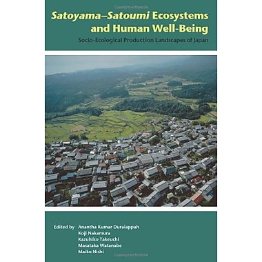 Satoyama-Satoumi Ecosystems and Human Well-Being: Socio-Ecological Production Landscapes of Japan, New Book (9789280812107)
