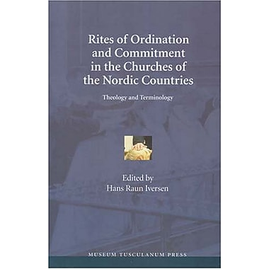 Rites of Ordination and Commitment in the Churches of the Nordic Countries: Theology and Terminology, New Book (9788763502658)