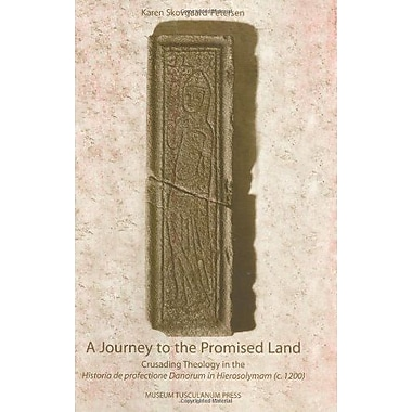 A Journey to the Promised Land: Crusading Theology in the Historia De Profectione Danorum in Hierosol, Used Book (9788772897141)
