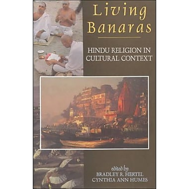 Living Banaras: Hindu Religion in Cultural Context (9788173042584)