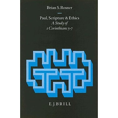 Paul, Scripture and Ethics: A Study of 1 Corinthians 5-7(Arbeiten Zur Geschichte Des Antiken Jude Ntu, Used Book (9789004100657)