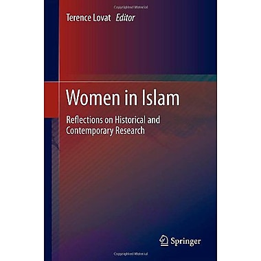 Women in Islam: Reflections on Historical and Contemporary Research (9789400742185)