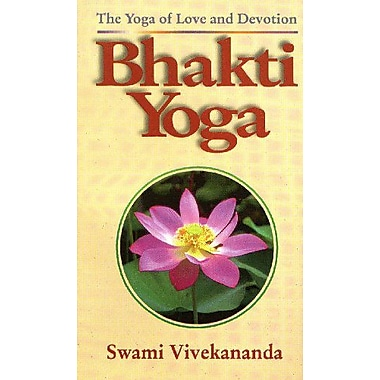 Bhakti-Yoga: The Yoga of Love and Devotion, New Book (9788185301976)