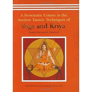 A Systematic Course in the Ancient Tantric Techniques of Yoga and Kriya, Used Book (9788185787084)