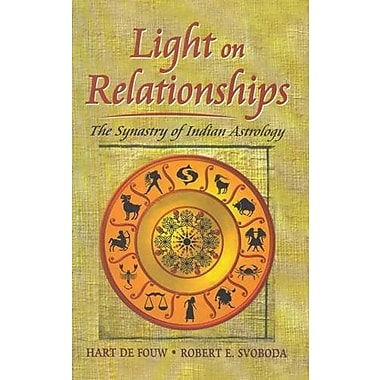 Light on Relationships: The Synastry of Indian Astrology, New Book (9788120818347)