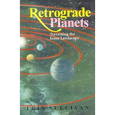 Retrograde Planets: Traversing the Inner Landscape, New Book (9788120818316)