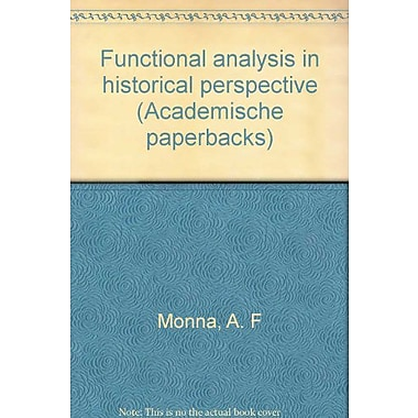 Functional analysis in historical perspective (Academische paperbacks) (9789060466308)