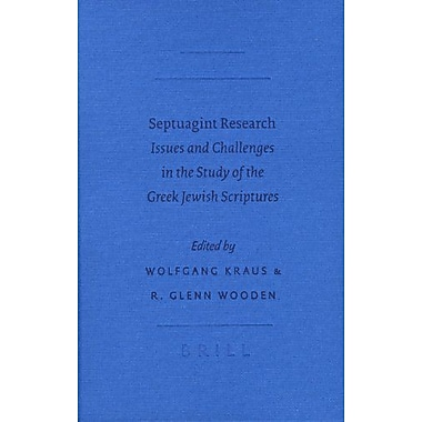 Septuagint Research: Issues and Challenges in the Study of the Greek Jewish Scriptures(Septuagint and (9789004146754)