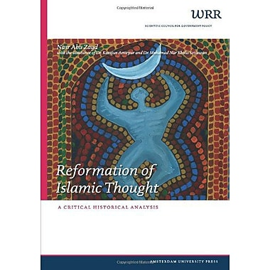 Reformation of Islamic Thought: A Critical Historical Analysis (WRR Verkenningen) (9789053568286)