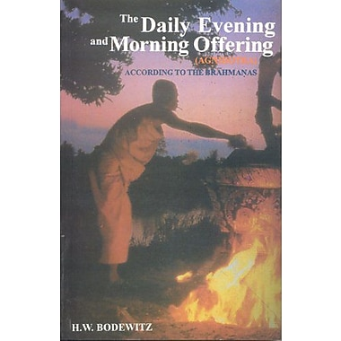 The Daily Evening and Morning Offering (Agnihotra) According to the Brahmanas, New Book (9788120819511)