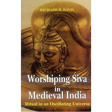 Worshiping Siva in Medieval India: Ritual in an Oscillating Universe, New Book (9788120817470)