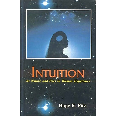 Intuition: Its Nature and Uses in Human Experience (v. 22), New Book (9788120817722)