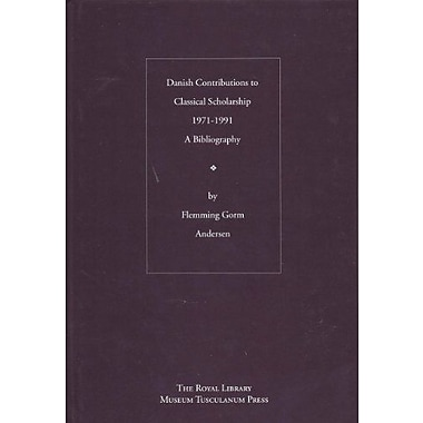 Danish Contributions to Classical Scholarship 1971-1991: A Bibliography (Danish Humanist Texts and Studies), New (9788772898223)
