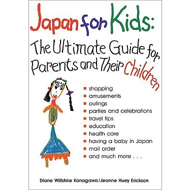 Japan for Kids: The Ultimate Guide for Parents and Their Children, New Book (9784770015310)