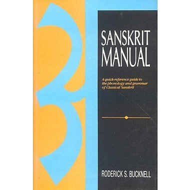 Sanskrit Manual: A Quick-Reference Guide to the Phonology and Grammar of Classical Sanskrit, New Book (9788120811881)