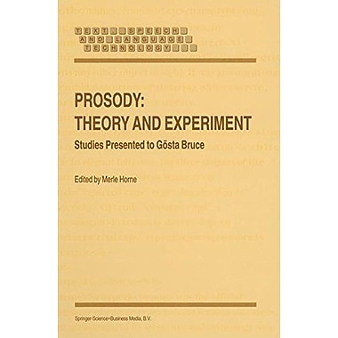 Prosody: Theory and Experiment: Studies Presented to GOsta Bruce (Text, Speech and Language Technology), New Book(9789048155620)