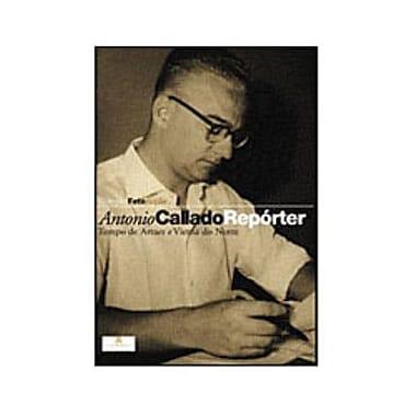 Antônio Callado, Repórter: Tempo de Arraes e Vietna do Norte (Portuguese Edition), New Book (9788522006809)
