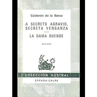 A Secreto Agravio, Secreta Venganza / La Dama Duende (Spanish Edition) (9788423906598)