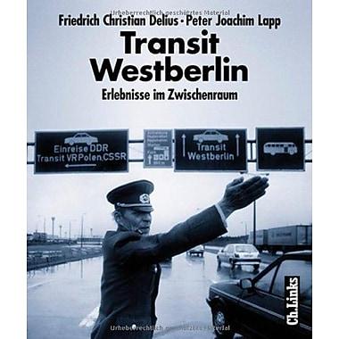 Transit Westberlin: Erlebnisse im Zwischenraum (German Edition) (9783861531982)