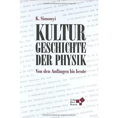 Kulturgeschichte der Physik. Von den Anfangen bis heute., New Book (9783817116515)