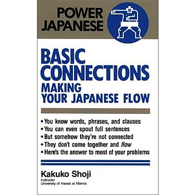 Basic Connections: Making Your Japanese Flow (Power Japanese) (9784770019684)