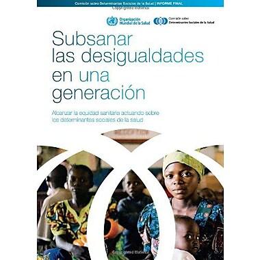 Subsanar las desigualdades en una generación: alcanzar la equidad sanitaria actuando sobre los, Used Book (9789243563701)