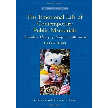 The Emotional Life of Contemporary Public Memorials: Towards a Theory of Temporary Memorials(Meertens, Used Book (9789089640185)