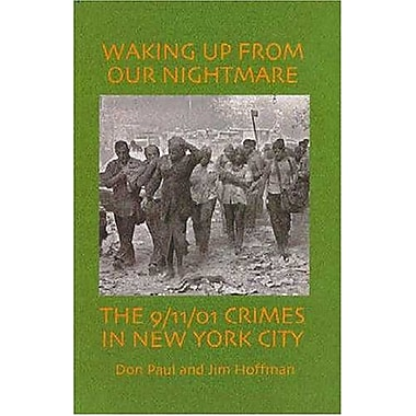 Waking up from our Nightmare: The 9/11/01 Crimes in New York City, New Book (9789430960511)