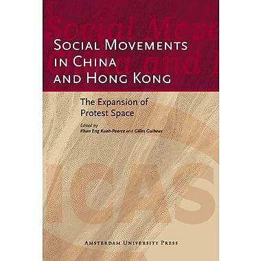 Social Movements in China and Hong Kong: The Expansion of Protest Space (ICAS Publications Edited Volumes), New (9789089641311)