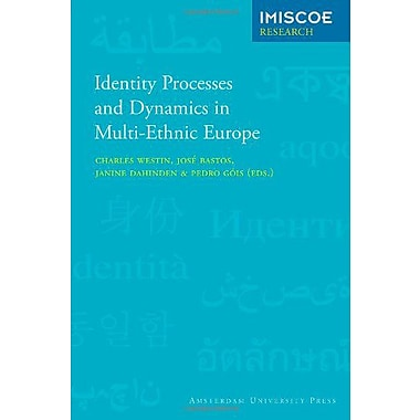 Identity Processes and Dynamics in Multi-Ethnic Europe (IMISCOE Reports) (9789089640468)