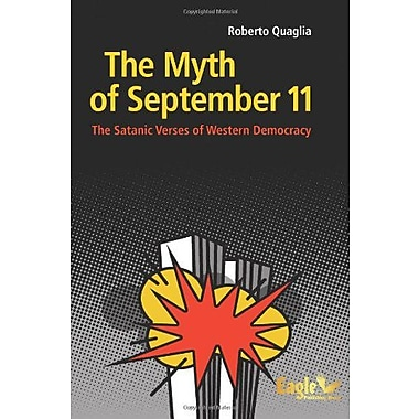 The Myth of September 11: The Satanic Verses of Western Democracy, New Book (9786068315171)