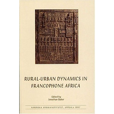 Rural-Urban Dynamics in Francophone Africa, Used Book (9789171064011)