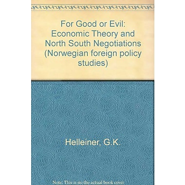 For good or evil: Economic theory and North-South negotiations (Political economy of world poverty), New Book (9788200057772)