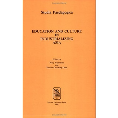 Education and Culture in Industrializing Asia: The Interaction Between Industrialization, Cultural Id (9789061864899)
