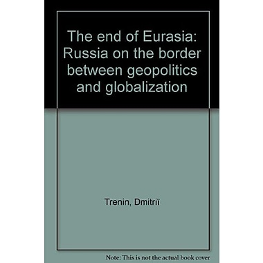 The end of Eurasia: Russia on the border between geopolitics and globalization, New Book (9785895200483)