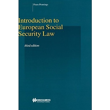 Introduction To EUropean Social Security Law, 3rd edition (Studies in Employment and Social Policy Set) (9789041116284)