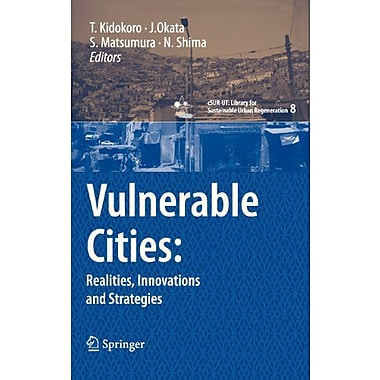 Vulnerable Cities:: Realities, Innovations and Strategies(cSUR-UT Series: Library for Sustainable Urb (9784431781486)