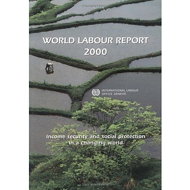 World Labour Report 2000 : Income Security and Social Protection in a Changing World, New Book (9789221108313)