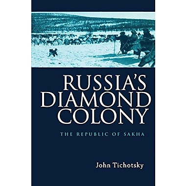 Russia's Diamond Colony: The Republic of Sakha, Used Book (9789057024207)