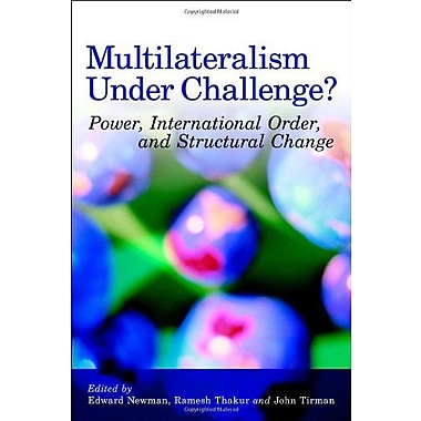 Multilateralism under Challenge?: Power, International Order, and Structural Change (9789280811292)