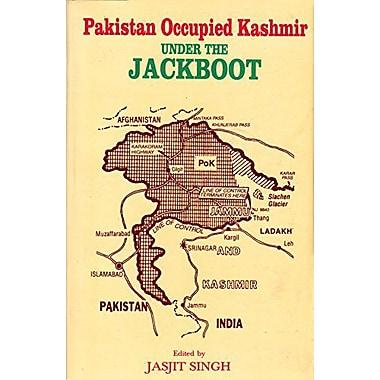 Pakistan Occupied Kashmir: Under the Jackboot, New Book (9788170202769)